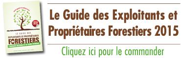 Le Guide Exploitants et Propriétaires Forestiers