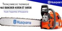 Nouvelle tronçonneuse thermique 465 RANCHER 45RSN ET 50RSN chez Husqvarna